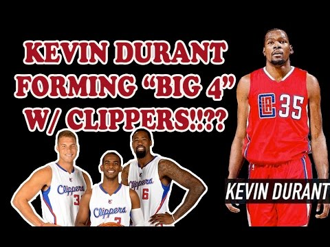"CLIPPERS to sell KEVIN DURANT forming ""BIG 4"""