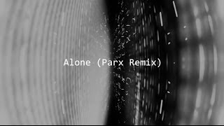Alan Walker - Alone (Parx Remix)