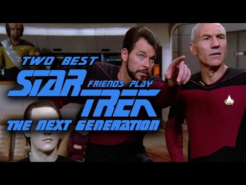 Two Best Friends Play Star Trek The Next Generation