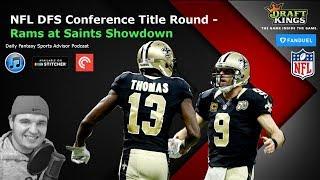 Daily Fantasy Sports Advisor NFL DFS Divisional Round - Rams at Saints Showdown Slate