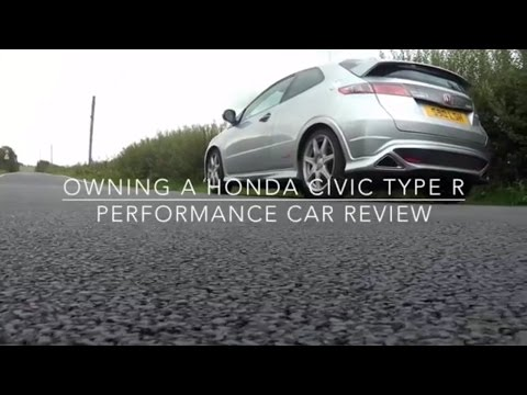 Owning A Honda Civic Type R, Performance Car Review