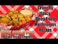 Crunchy Spicy Deep Fried Mushrooms Recipe