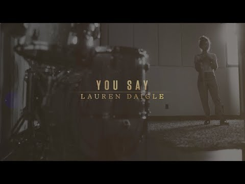 Download Lauren Daigle  You Say Lyric Video