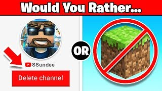DELETE my CHANNEL or QUIT Minecraft?