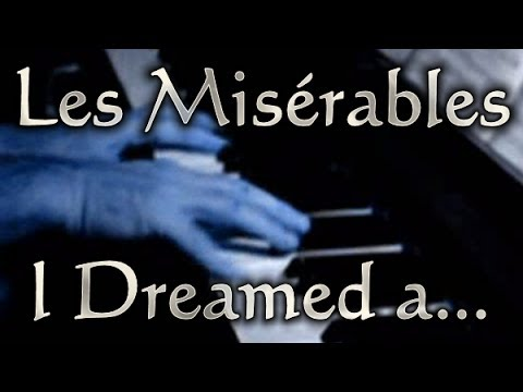 Claude-Michel SCHÖNBERG: I Dreamed a Dream (Les Misérables)