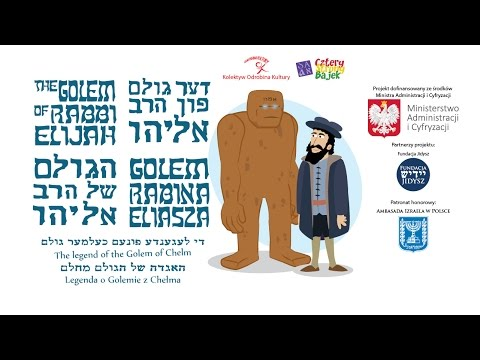 The Golem of Rabbi Elijah - The legend of the Golem of Chelm