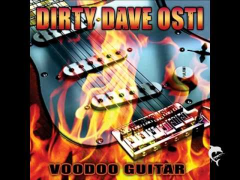 Dirty Dave Osti - Voodoo Guitar -