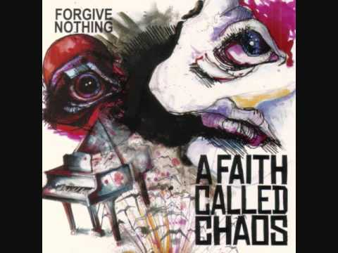 A Faith Called Chaos - Forgive Nothing