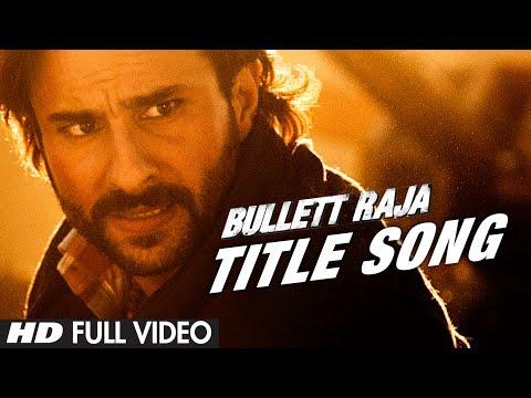 Bullett Raja Title Song Full Video   Saif Ali Khan, Jimmy Shergill, Sonakshi Sinha