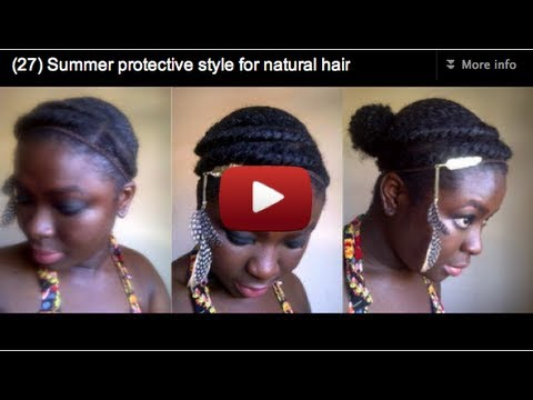 (27) Summer protective style for natural hair