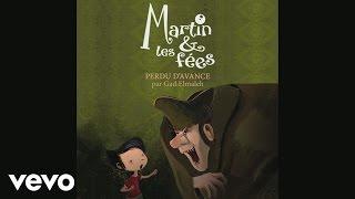 Martin & les fées - Perdu d'avance (par Gad Elmaleh)
