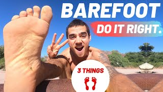 3 Things You Need To Know BEFORE Walking Barefoot