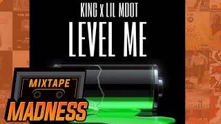 King X Lil MDot - Level Me | @k1ngofficial @lil_mdot@MixtapeMadness