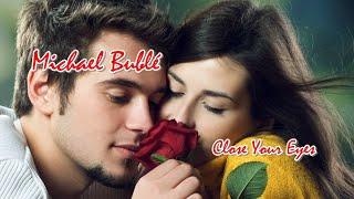 Michael Buble Video - Michael Bublé - Close Your Eyes (Tradução)