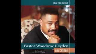 Pastor Woodrow Hayden and Shiloh - I Know It Was The Blood (With Chester D. Baldwin)
