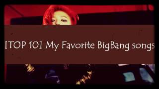 [TOP 10] My Favorite BigBang songs | Kpop Playlist BR