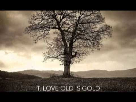 T.Love - Old is Gold (Old is Gold)