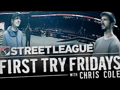 Chris Cole - First Try Friday at Street League