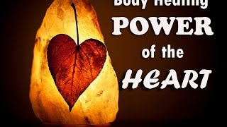 Body Healing Power of the Heart - Brainwave Healing Meditation