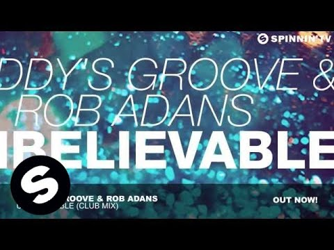 Daddy's Groove & Rob Adans - Unbelievable (Club Mix)