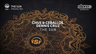 Chus & Ceballos, Dennis Cruz - The Sun - Original Mix