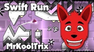 (GD) Swift Run by MrKoolTrix (me)