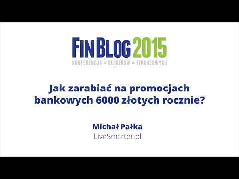 FinBlog 2015: Jak Zarabiać Na Promocjach Bankowych - Michał Pałka