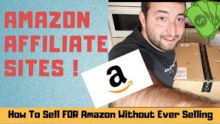 Amazon Affiliate Site | How To Sell For Amazon Without Ever Selling Anything