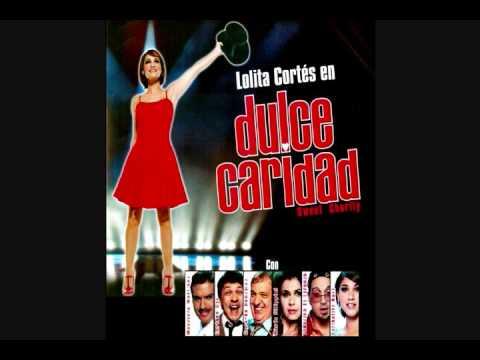 Sweet Charity México - Dulce Caridad - Soy La Persona Más Valiente (Audio) Lolita Cortés