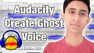 How To Create Ghost Voice in Audacity | Audacity Tutorial #9| By Aayush Technical