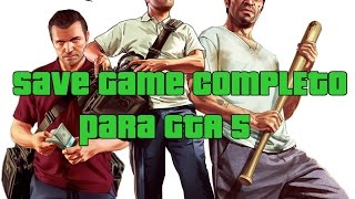 GTA V 5 PC SAVE GAME 100% FULL TUTORIAL DE INSTALAÇÃO BY OLIVEIRA FULL HD 1080p