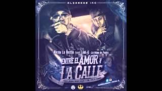 Entre El Amor Y La Calle - Alexio La Bestia Ft. Loui-G La Mano De Piedra(Original)(2014)