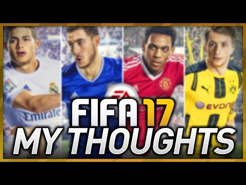 MY THOUGHTS ON FIFA 17!