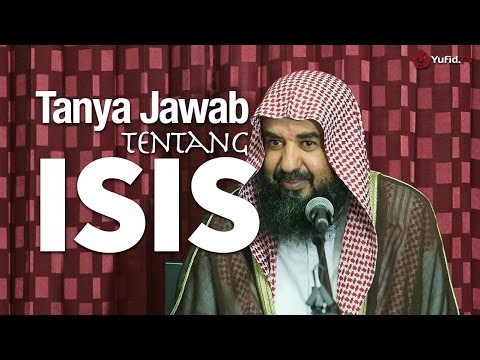 Tanya Jawab: Tentang ISIS (Daulah Islam Irak dan Syam) - Prof. Dr