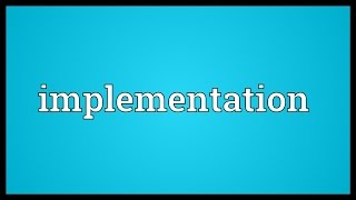 Implementation Meaning