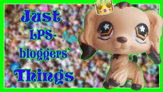 JUST LPS-BLOGGERS` THINGS