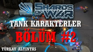 Shards Of War Bulwark Tank Karakterleri Bölüm #2