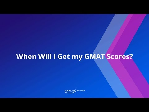 When will I get my GMAT scores?