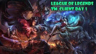 League of Legends TM  Client day 1