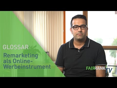 Remarketing als Online-Werbeinstrument | FAIRRANK TV - Glossar