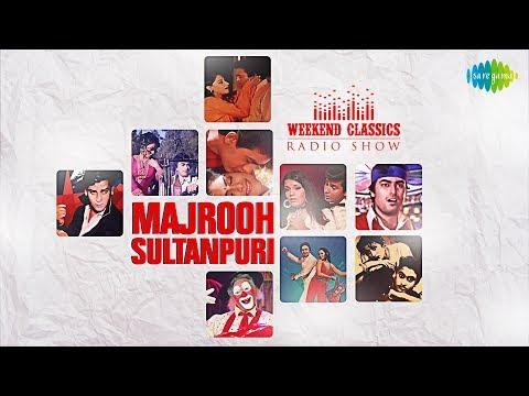 Weekend Classic Radio Show | Majrooh Sultanpuri Special | Pehla Nasha | Ek Ladki Bheegi Bhagi Si