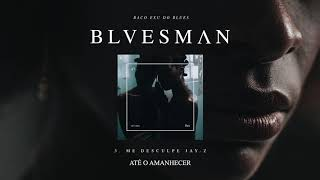 03. Baco Exu do Blues - Me Desculpa Jay Z (ft. 1LUM3)