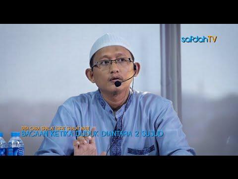 Tata Cara & Sifat Shalat Nabi: Bacaan Ketika Duduk Diantara Dua Sujud - Ustadz Badru Salam, Lc