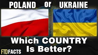 POLAND or UKRAINE - Which Country Is Better?