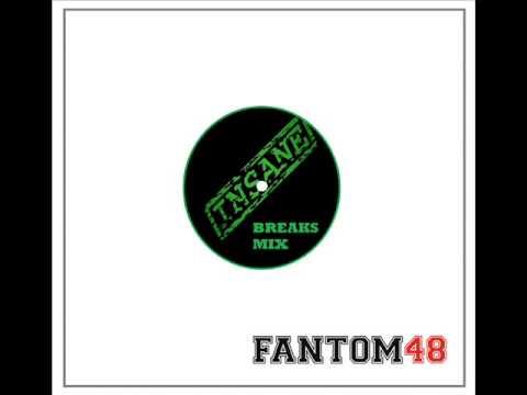 Fantom48 Insane Breaks Mix 2015