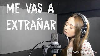 Me vas a extrañar - Banda MS (Carolina Ross cover) En Vivo Sesión Estudio
