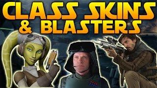 CLASS SKINS & NEW BLASTERS - Star Wars Battlefront 2