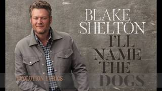 Download Lagu I'll Name The Dogs - Blake Shelton (Lyric Video) Gratis STAFABAND