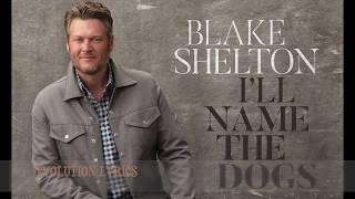 Download Lagu I'll Name The Dogs - Blake Shelton (Lyric Video) Gratis STAFABAND