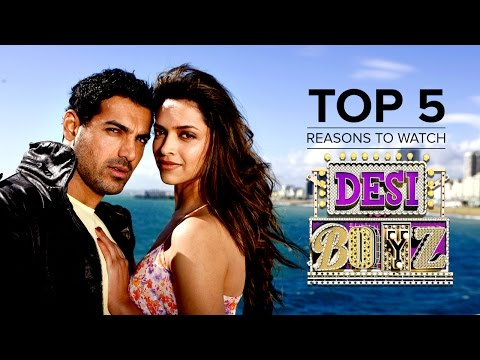 Top 5 Reasons To Watch Desi Boyz | Akshay Kumar, John Abraham, Deepika Padukone & Chitrangada Singh